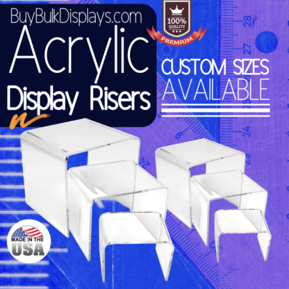Custom size acrylic risers