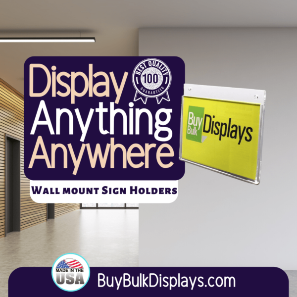 Display anything anywhere wall mount sign holders