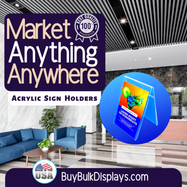 Market anything anywhere with acrylic sign holders