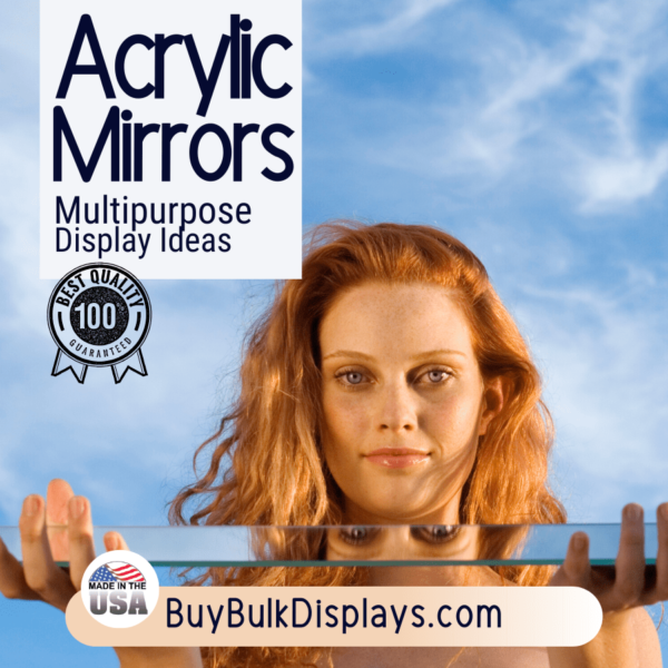 Acrylic mirrors for displaying