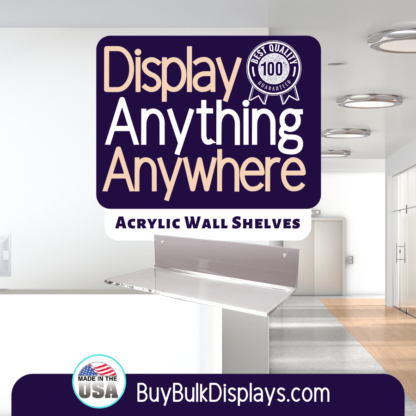 Display anything anywhere acrylic wall shelves