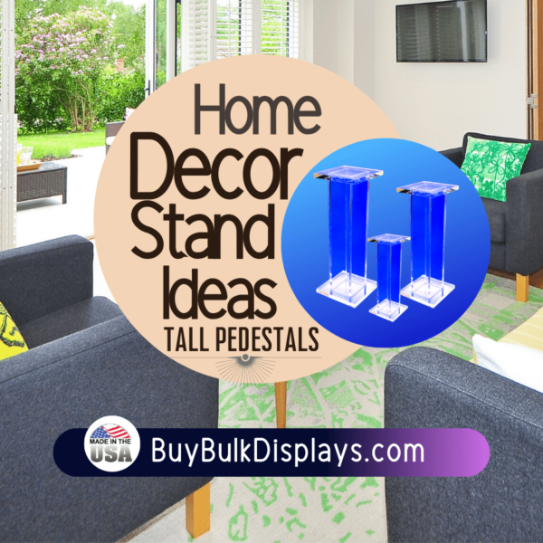 Home decor stand ideas tall acrylic pedestals