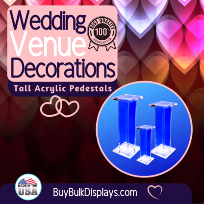 Tall acrylic pedestals for wedding venue decorations