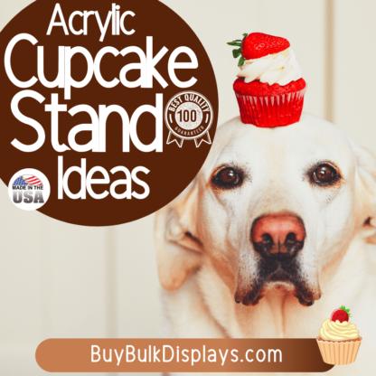 Acrylic cupcake display stand ideas