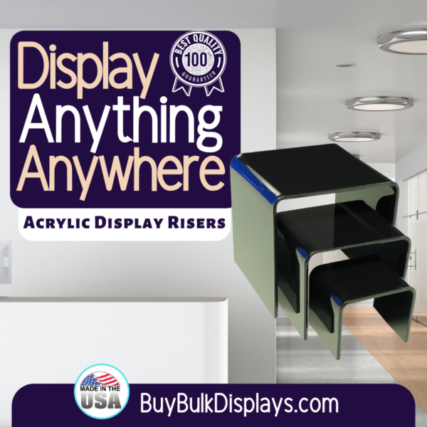Display anything anywhere with black acrylic risers